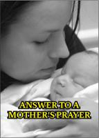 ANSWER TO A MOTHER'S PRAYER