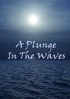 A Plunge In The Waves