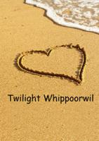 Twilight Whippoorwil