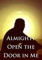 Almighty Open the Door in Me