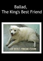 Ballad, The King's Best Friend