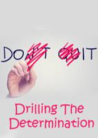 Drilling The Determination
