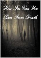 How Far Can You Run From Death