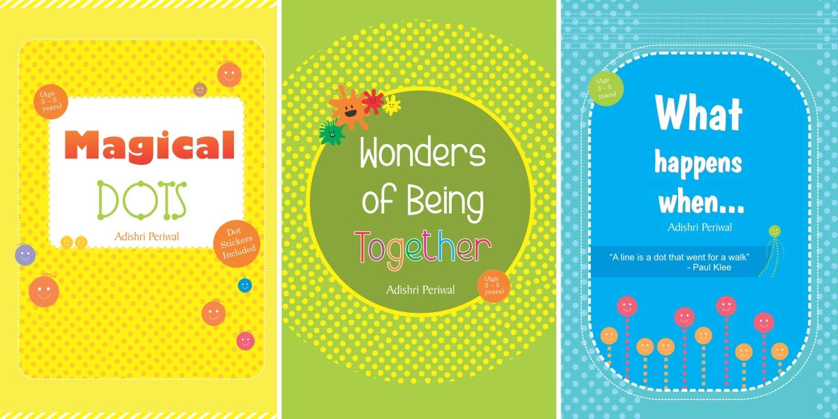 Combo of 3 Activity Books for Children : Magical Dots + Wonders of Being Together + What Happens When
