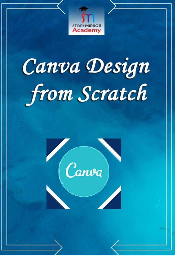 Learn Canva Design from Scratch -No Technical Skills Require