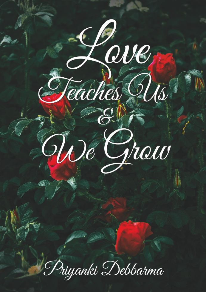 Love Teaches Us & We Grow