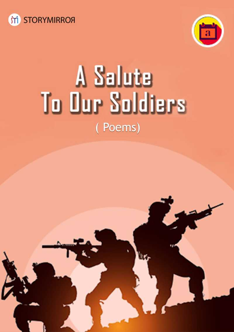 A Salute to Our Soldiers - Poems