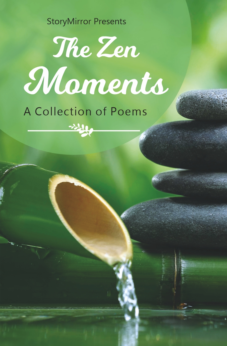 The Zen Moments - A Poetry Collection by StoryMirror - eBook