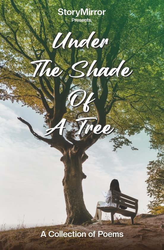 Under the Shade of a Tree - A Poetry Collection by StoryMirror | Pre Order
