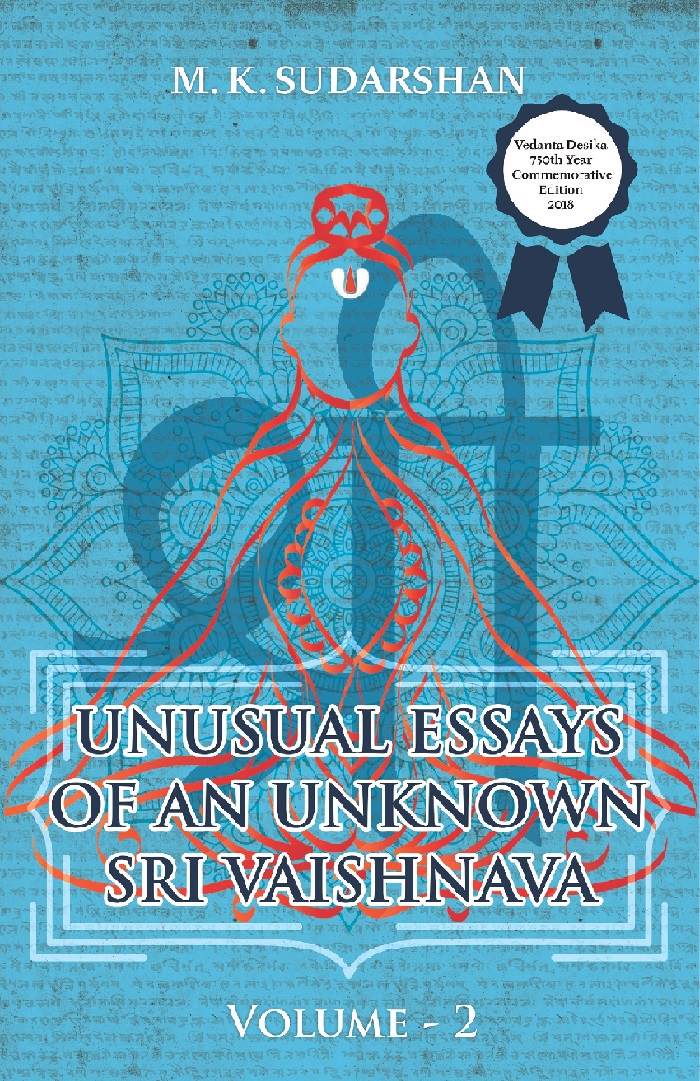 Unusual Essays of an Unknown Sri Vaishnava : Volume 2